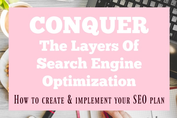 Conquer The Layers of SEO