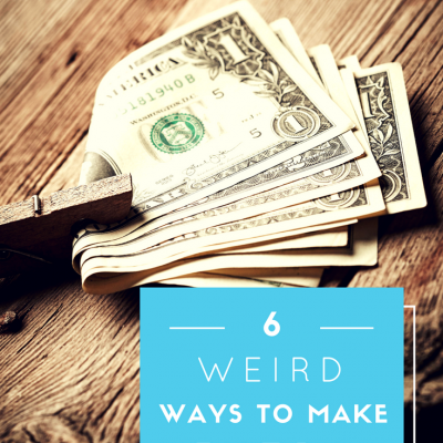 6 weird ways to make extra money. Make money and get out of debt with these odd ways to make money!